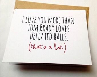 Funny Love Card - Joke Card - Tom Brady - Football Card - Patriots Card - Sports Card