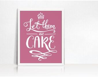Kitchen Art Printable // Let Them Eat Cake // Digital File // Fuschia Pink // Hand Lettering // Royalty Print Marie Antoinette // Download