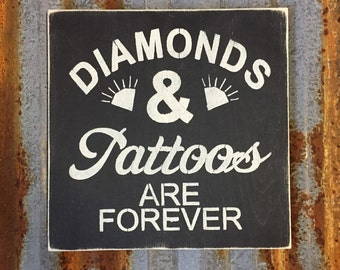 Diamonds & Tattoos are Forever - Handmade Wood Sign