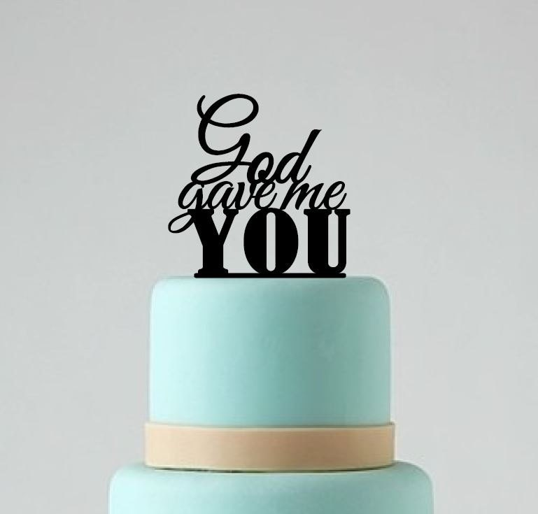 Wedding Cake Topper God Gave Me You Wedding by ...