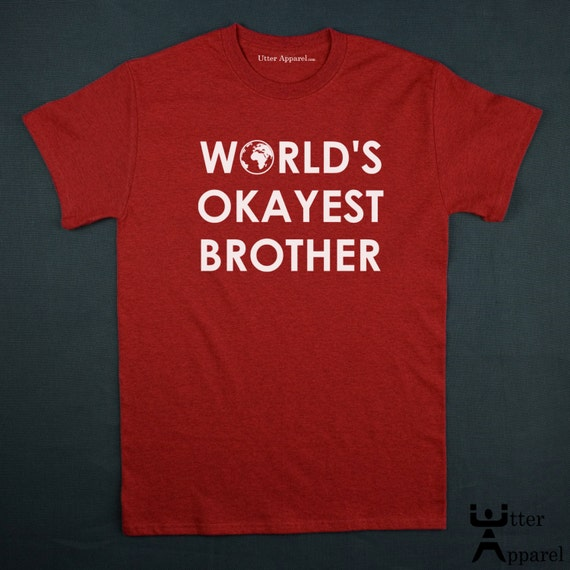 Gift for brother,  World's Okayest Brother Birthday Christmas gift for brother, Tshirt crew neck man red S to 2XL funny brother t-shirt