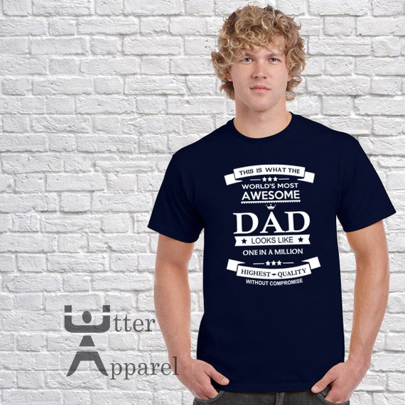 Father's day gift, birthday gift for dad. This Is What The World's Most Awesome Dad Looks Like, Round Crew Neck T Shirt Gift For Dad Sizes S