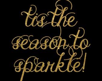 Tis The Season To Sparkle Glitter Vinyl Iron On Heat Transfer Holiday Bling