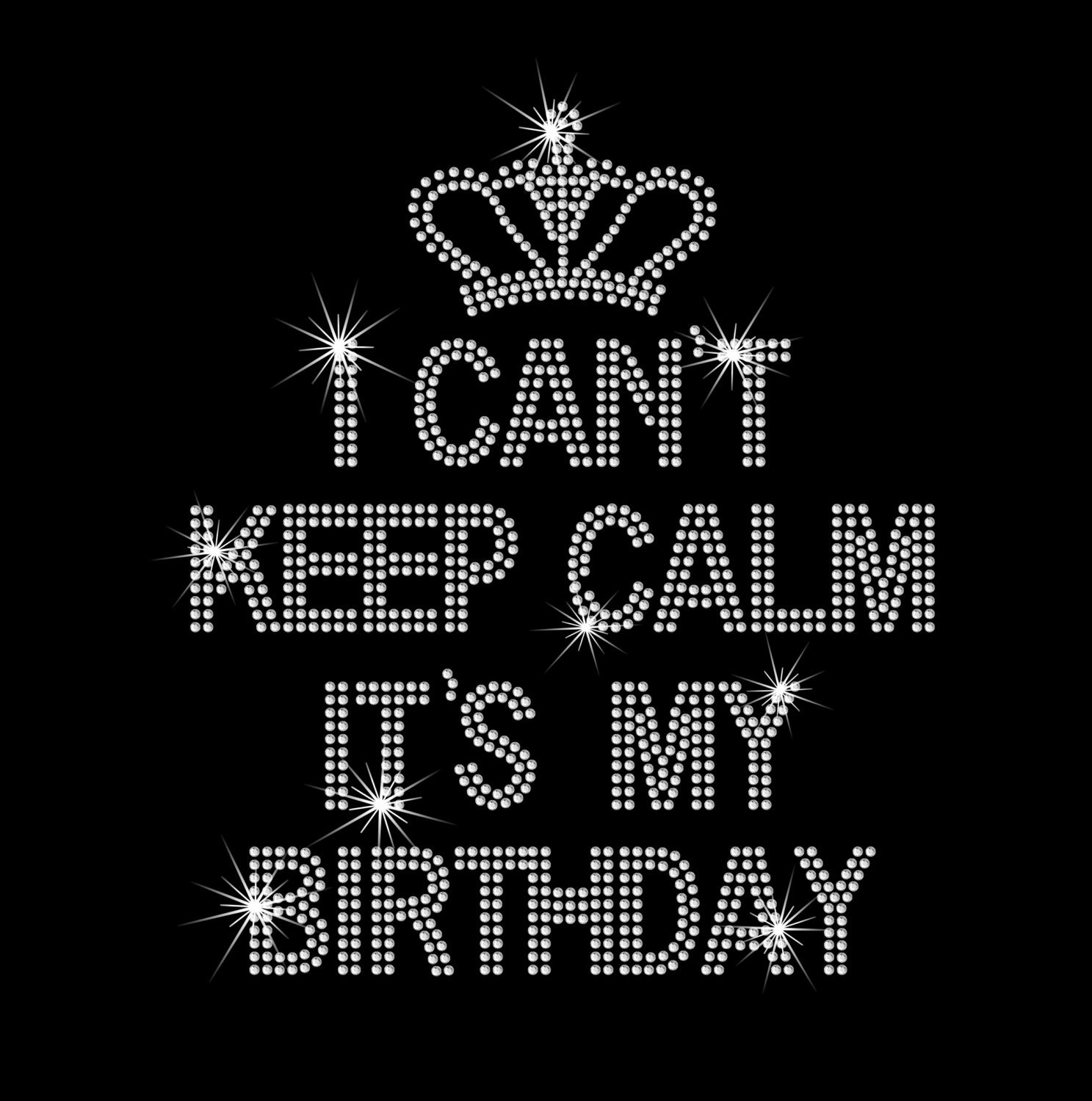 Can t keep calm it s my birthday with by mycreativeoutlettime