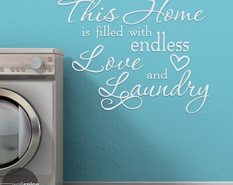 This Home Is Filled With Endless Love And Laundry Vinyl Wall Decal Sticker Mud Room