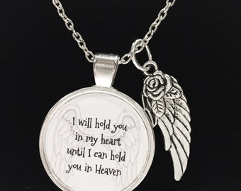 I Will Hold You In My Heart Until I Can Hold You In Heaven Angel Wing, Memorial, Remembrance, Quote Necklace