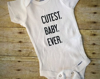 Cutest Baby Ever Baby Onesie Cute Baby Onesie Creeper Romper bodysuit baby bodysuit baby boy, baby girl, baby shower gift