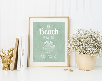 Beach Decor Printable-The Beach is Calling and I Must Go- Buy 2, Get 1 Free - 5x7 and 8x10 art - Shabby chic Seashell wall art