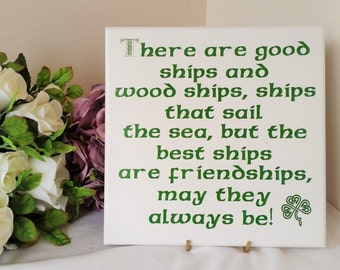 Irish Sign- Plaque- There are Good Ships and friendships, ST Patrick's Day Gift, Wedding ,Made In Ireland 194