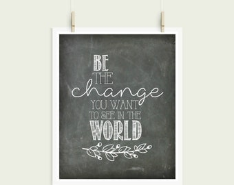 Be The Change You Want To See In The World Mahatma Gandhi Chalkboard Digital Print Instant Art INSTANT DOWNLOAD