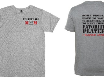 Volleyball mom shirt. Favorite player.  I raised mine. T shirt. Volleyball dad tshirt.  I raised mine shirt.