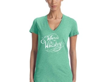 Where's The Whiskey - Cute Whiskey Girl Shirt - Fitted V-Neck Drinking Shirt - Perfect Whiskey Gift for Whiskey Lovers - Limited Edition
