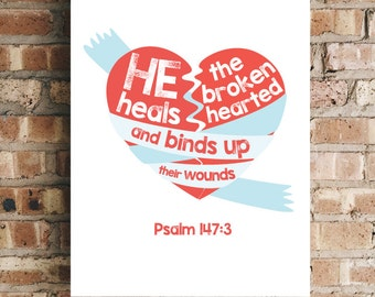 Broken Hearted - Psalm 147:3 Bible Verse Wall Art Scripture Print