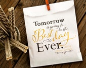 Tomorrow is Going to be the Best Day Ever - Wedding Rehearsal DInner Favor Bag - Printed Wax Lined Paper Bags - 25 White Favor Bags included