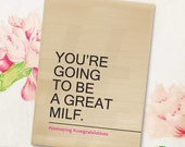 You're going to be a great MILF - Just saying - Congratulations - Hashtag - Funny Mom Card - 5x7 Greeting Card - Mother's Day - New Mom