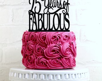 25 Years of Fabulous 25th Birthday Cake Topper or Sign