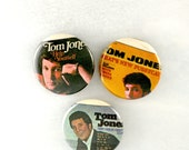 Tom Jones Buttons - One of a Kind Music Fash Badges What's New Pussycat Pins