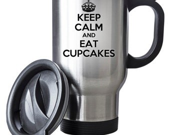 Keep Calm And Eat Cupcakes Travel Mug Thermal Stainless Steel Gift Birthday