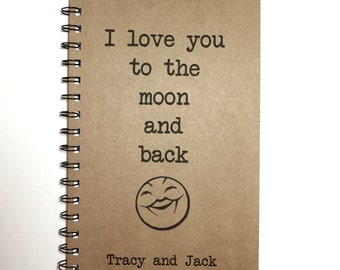 I Love you to the Moon and Back, Journal, Personalized, Notebook, Journal, couple gift, love, Moon, Moon Face, Sketchbook, Grandparent