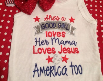 She's a good girl loves her mama loves Jesus and America too shirt/tank