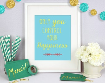 Only You Control Your Happiness, Poster Art, Wall Art, Poster Wall Art, Typography Print, Typography Art, House Warming, Wedding Gift