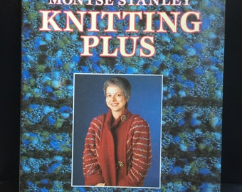 Knitting Plus: Simple, Stunning Techniques for Embroidered Knitting by Montse Stanley