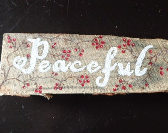 """Vintage Inspired Hand Painted """"Peaceful"""" Sign"""