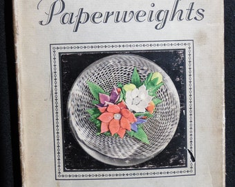 Old Glass Paperweights by Evangeline H Bergstrom, 1948