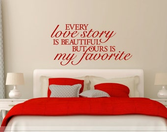 Every Love Story Vinyl wall art, assorted sizes and colors available.
