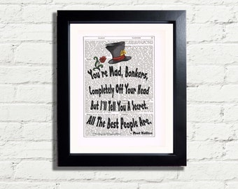 Alice In Wonderland Mad hatter Fun Quote Your Mad Bonkers The Best People Are INSTANT DIGITAL DOWNLOAD Dictionary Style Printable Art Print