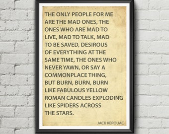 "Jack Kerouac quote  ""The only people for me are the mad ones"" inspirational quote. Beat Generation."