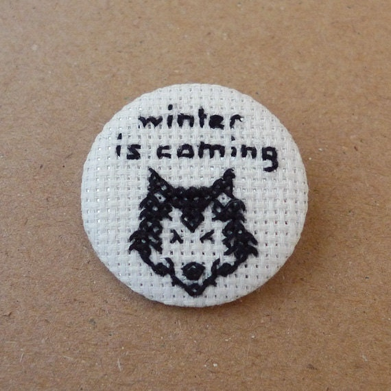 Game of Thrones - Winter is coming - Cross stitch 31mm pinback button - Embroidered geek brooch