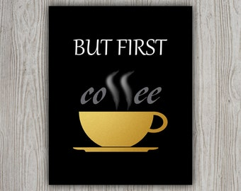 Kitchen Wall Decor Kitchen Art, But First Coffee Printable Poster, Modern Artwork For Kitchen Wall Art Gold, Modern Poster Coffee Print