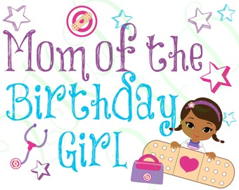 Mom of the Birthday Girl Doctor Doc Iron On - Digital Download - You Print