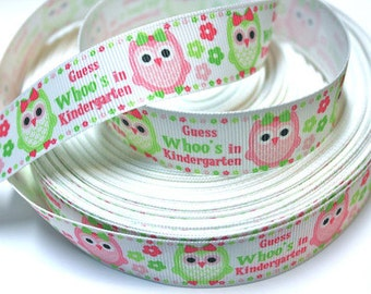 7/8 inch - Look Who's in Kindergarten on White - Cute Owl Back to School Printed Grosgrain Ribbon for Hair Bow