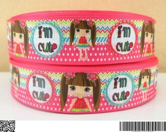 1 inch I'm Cute - Adorable Doll on Pink Pattern 2014618 - Printed Grosgrain Ribbon for Hair Bow