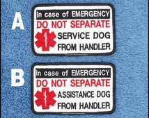 In Case Of Emergency Do Not Separate Service Assistance Dog From Handler size 2.5X4 INCH Danny & LuAnns Embroidery