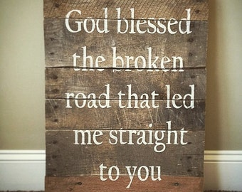 God blessed the broken road
