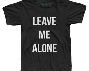 Leave Me Alone Tshirt