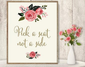 Pick A Seat Not A Side Sign / Wedding Seating Sign DIY / Watercolor Flower Poster Printable / Gold Calligraphy, Pink Rose ▷Instant Download