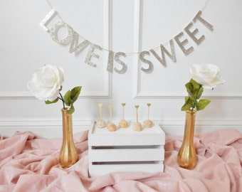 Wedding Banner - Bridal Shower Banner - Bridal Shower Decor - Cake Table - Glitter Wedding Banner - Love Is Sweet - Dessert Table