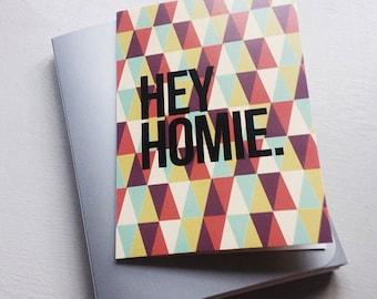 Hey Homie Greetings Card