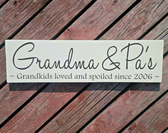 Grandma and Pa's, Grandkids loved and spoiled since, Welcome sign, wood sign, painted sign, Grandma, Nana, Nanny, Papa, Pa, Grandpa