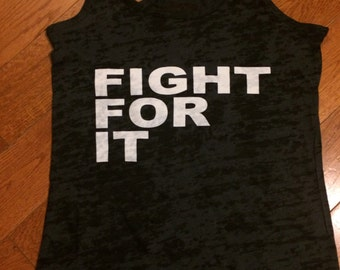 Fight For It.Crossfit Tank Top. Burnout Tank Top. Motivational Tank. Fighting Tank Top.Gym Shirt.Exercise Tank Top