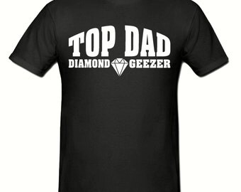 Top Dad Diamond Geezer t shirt,men,s t shirt sizes small- 2xl, gift,Top Dad t shirt