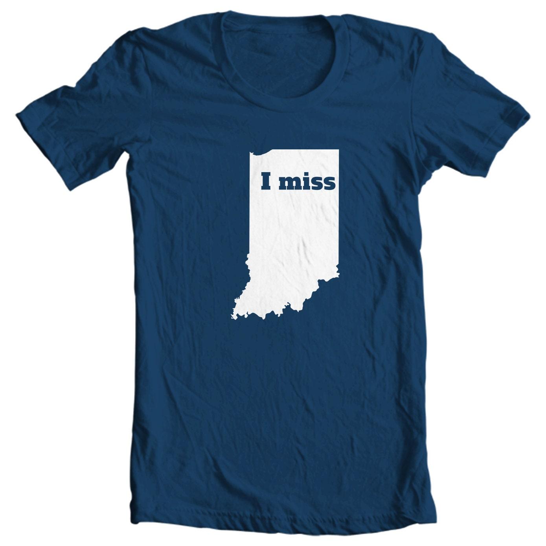 Indiana T-shirt - I Miss Indiana - My State Indiana T-shirt