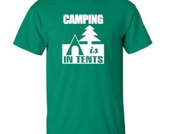 Camping is In Tents T-shirt, Funny Camping T-shirt