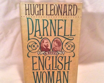 Parnell And The English Woman by Hugh Leonard Hardcover Year 1991