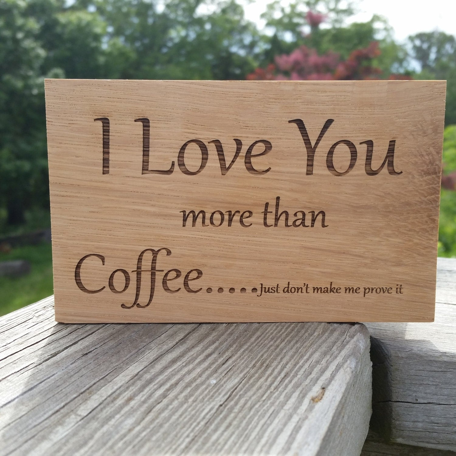 I Love You More Than Coffee: I Love You More Than Coffee Engraved Wood Plaque Wooden