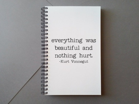 Everything was beautiful nothing hurt Kurt by MYjournalcompany
